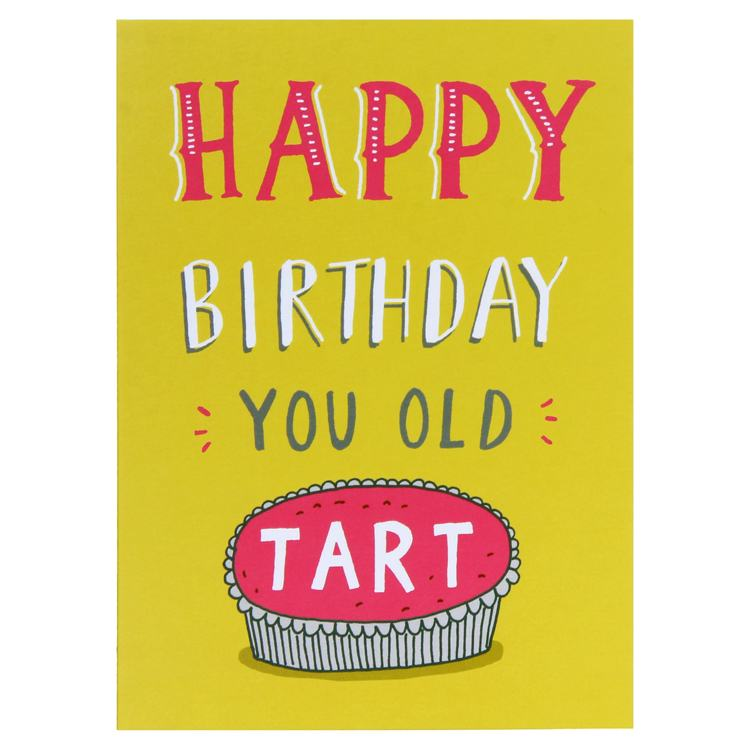 Happy Birthday You Old Tart Card