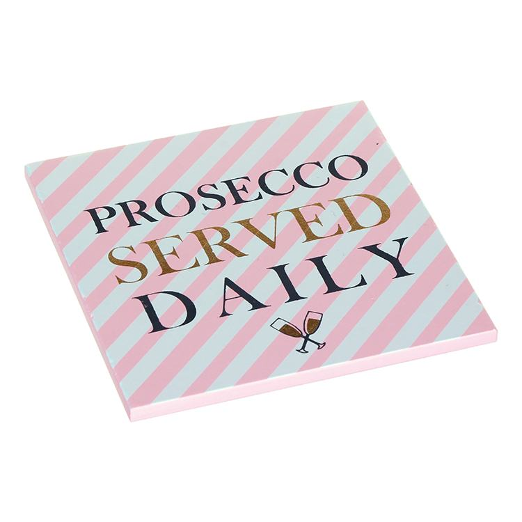Prosecco Served Daily Coaster