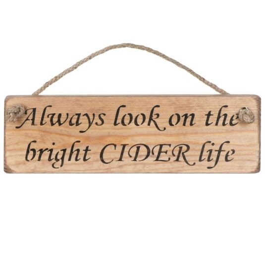 'Bright CIDER Life' Natural Wooden Sign