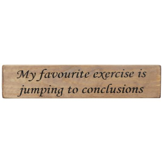 'My Favourite Exercise' Long Natural Wooden Sign