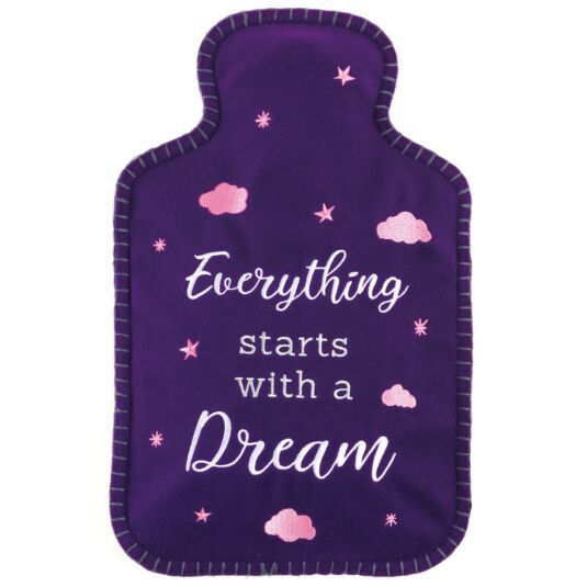 'Everything Starts with A Dream' Felt Hot Water Bottle