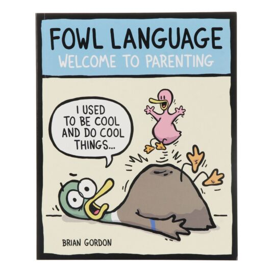 Fowl Language: Welcome To Parenting Book