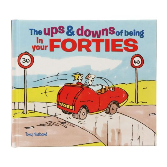 The Ups & Downs Of Being In Your Forties Hardback Book