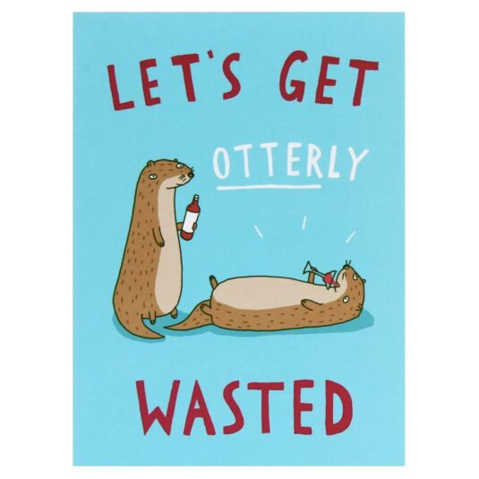 Let's Get Otterly Wasted Card