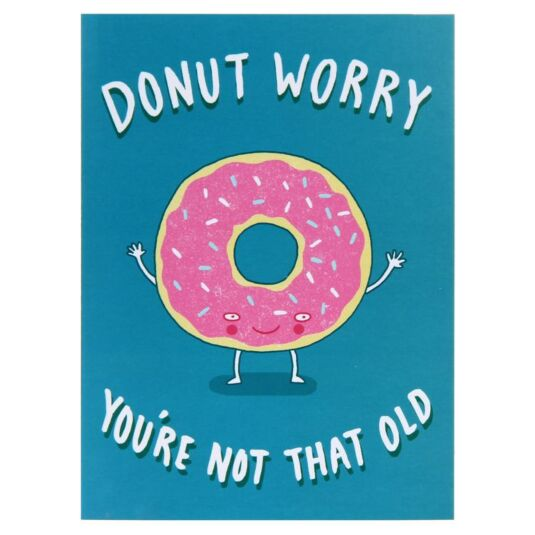 Donut Worry You're Not That Old Card