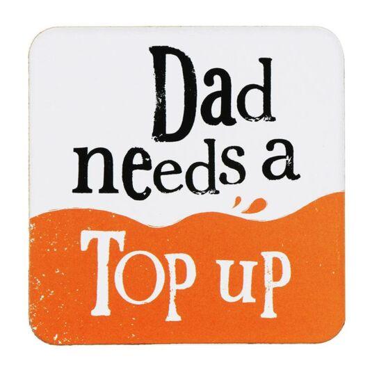 Dad Needs A Top Up Coaster
