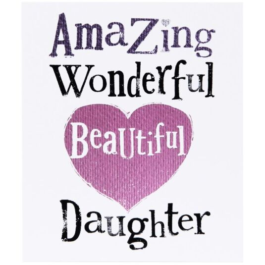 Amazing, Beautiful, Wonderful Daughter Card