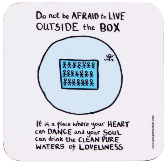 Do not be Afraid to Live Outside the Box Coaster