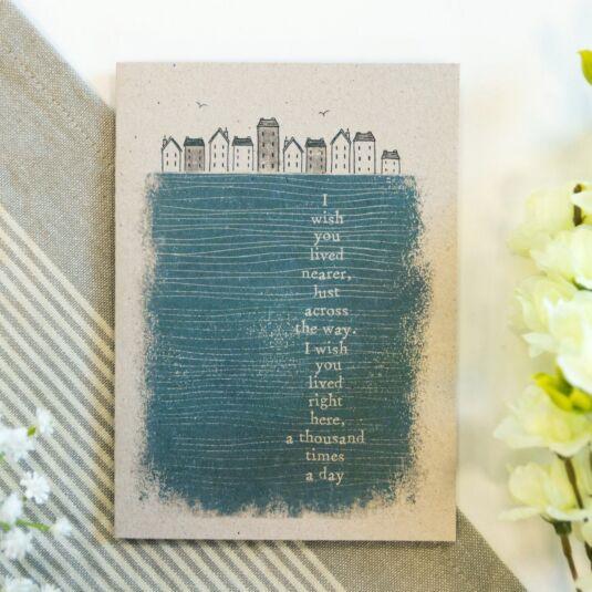 'I Wish You Lived Nearer' Card