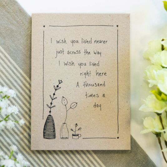 'I Wish You Lived Nearer' Ink Card