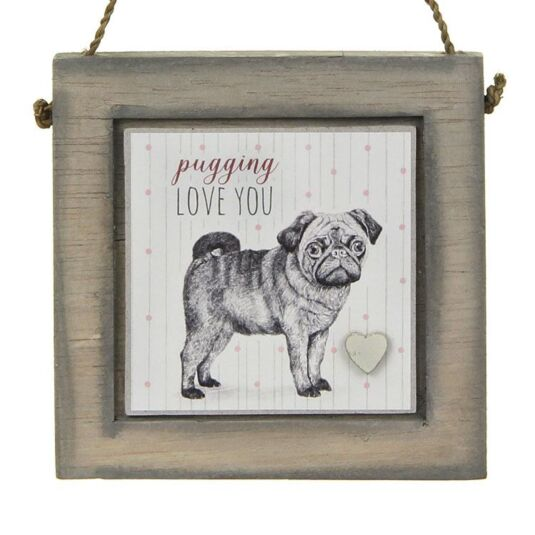 Dog Pugging Love You Wooden Plaque