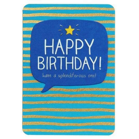 Happy Birthday Splendiferous One! Card