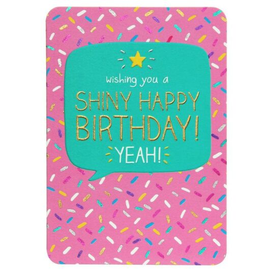 Shiny Happy Birthday! Yeah! Card