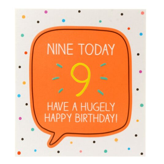 'Nine Today Hugely Happy Birthday!' Card