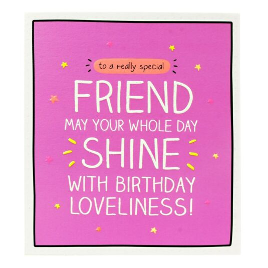 'Friend May Your Whole Day Shine with Birthday Loveliness' Card