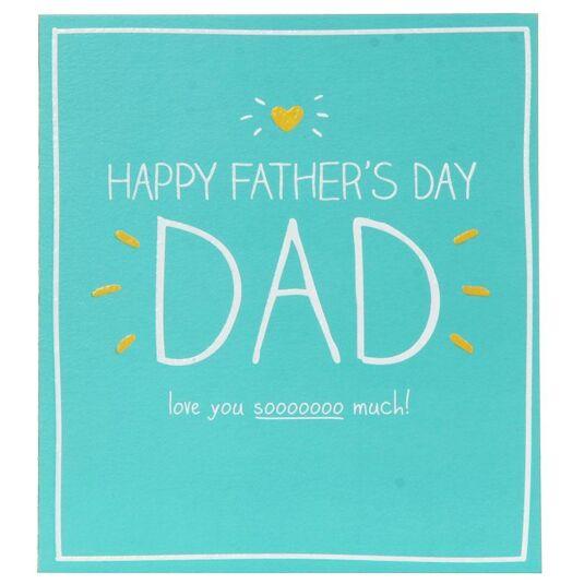 Love you sooooooo much! Father's Day Card