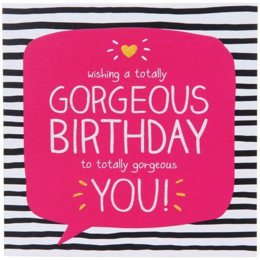 Gorgeous You Birthday Card