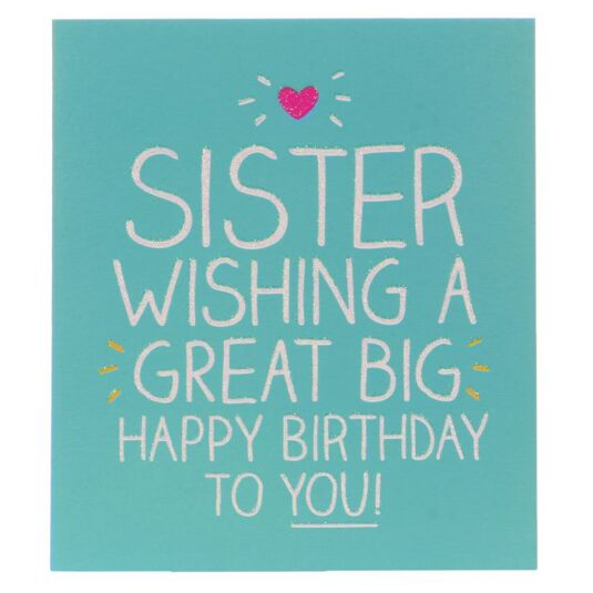 Sister Great Big Birthday Card