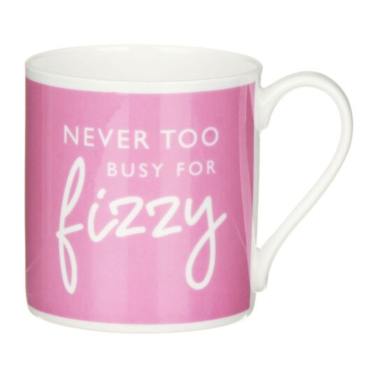 'Never Too Busy For Fizzy' Mug