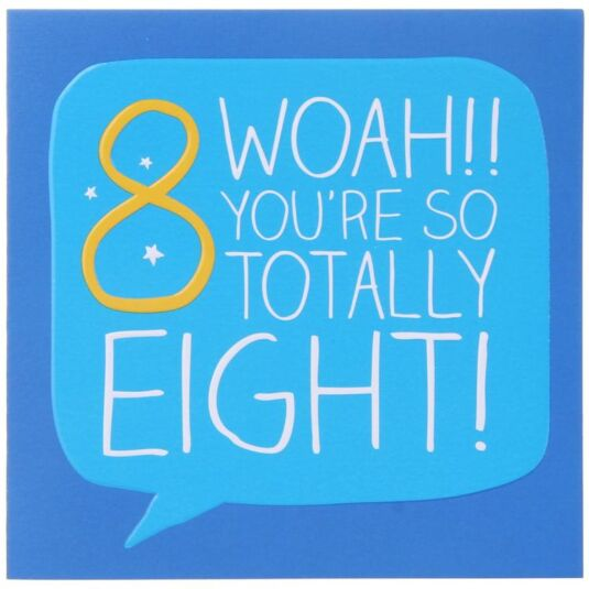 8 Woah!! Totally Eight! Birthday Card