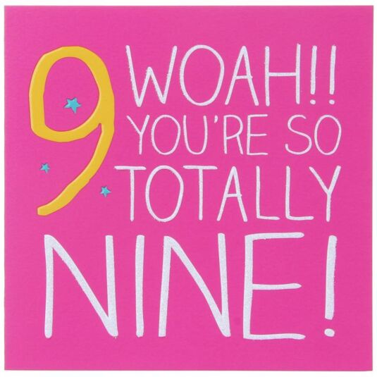 9 Woah!! Totally Nine! Birthday Card