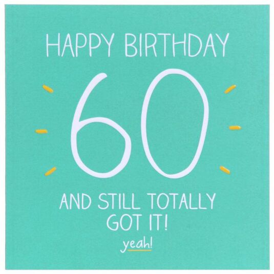 Happy Birthday 60 And Still Totally Got It! Card
