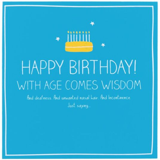 Happy Birthday! With Ages Comes Wisdom Card