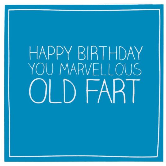 You Marvellous Old Fart Card