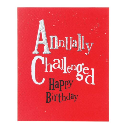 Annually Challenged Happy Birthday Greetings Card