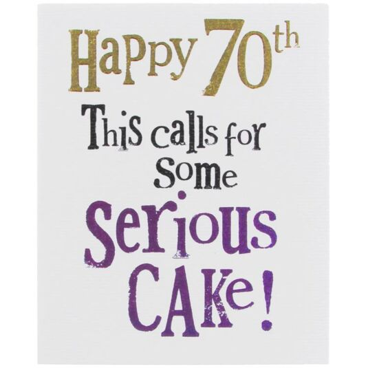 Happy 70th This Calls For Some Serious Cake Card