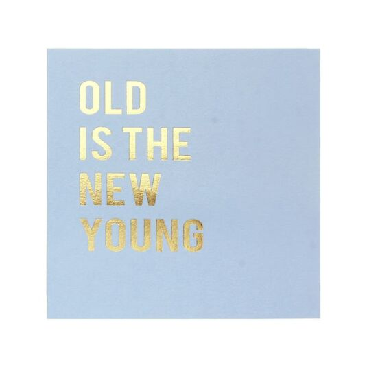 Cloud Nine 'Old Is The New Young' Card