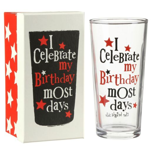 I Celebrate My Birthday Most Days Glass
