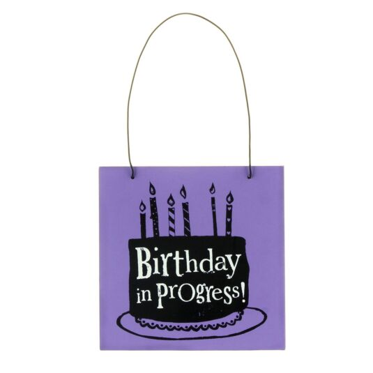 Birthday In Progress Sign