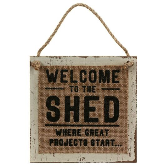 Hessian 'Welcome to the Shed' Sign