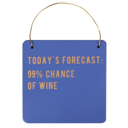 Cloud Nine '99% Chance Of Wine' Small Hanging Sign