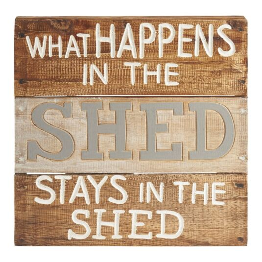 'What Happens In The Shed' Large Wooden Sign