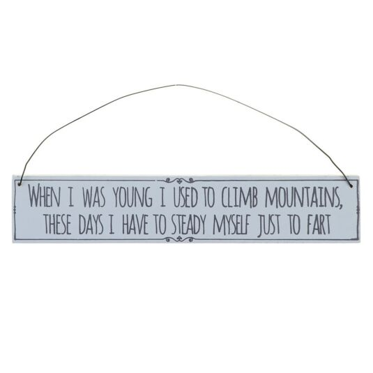 'When I Was Young' Ageing Sign