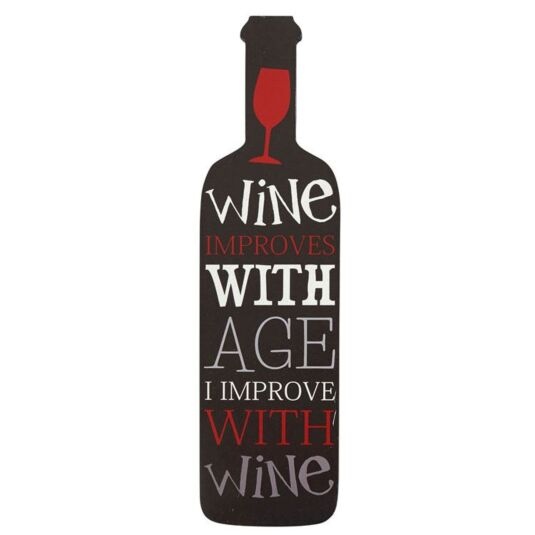 Wine Improves with Age Wine Bottle Sign