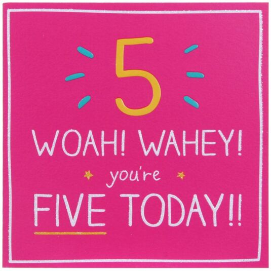 Woah! Wahey! 5 Today!! Birthday Card