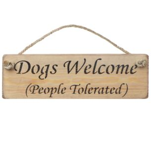 'Dogs Welcome People Tolerated' Natural Wooden Sign