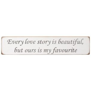 'Every Love Story' Long White Wooden Sign