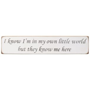 'I'm In My Own Little World' Long White Wooden Sign