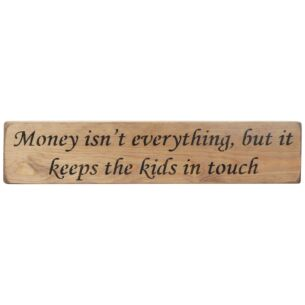 'Money - Keeps The Kids In Touch' Long Natural Wooden Sign