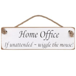 'Home Office If Unattended' White Wooden Sign