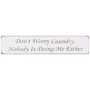 'Don't Worry Laundry' Long White Wooden Sign