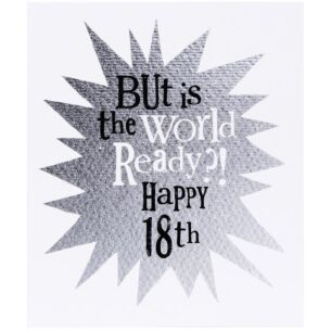 The Bright Side Is The World Ready? 18th Birthday Card