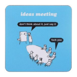 'Ideas Meeting' Coaster