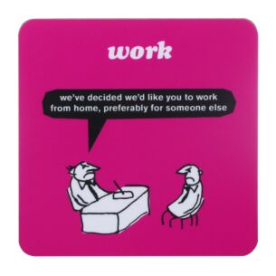 'Work From Home' Coaster
