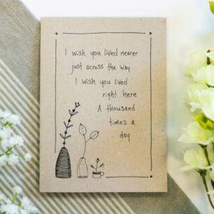 'I Wish You Lived Nearer' Ink Card