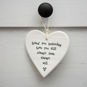 Porcelain Hanging Heart Loved You Yesterday
